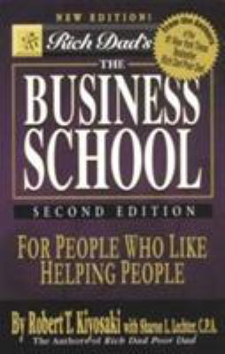 The Business School for People Who Like Helping People - Book #11 of the Rich Dad