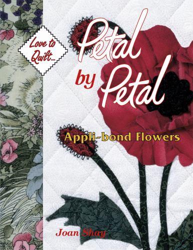 Petal by Petal : Appli-Bond Flowers - Barbara Smith; Joan Shay