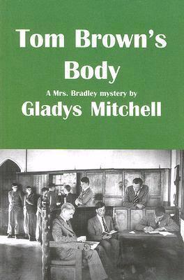 Tom Brown's Body - Book #22 of the Mrs. Bradley