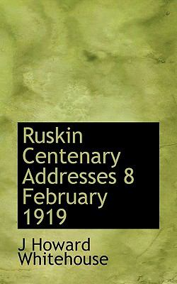 Paperback Ruskin Centenary Addresses 8 February 1919 Book