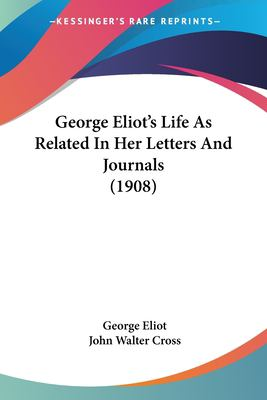 Paperback George Eliot's Life As Related in Her Letters and Journals Book