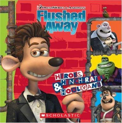 Heroes, Henchrats & Hooligans (Flushed    book by DreamWorks