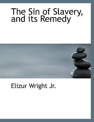 Paperback The Sin of Slavery, and Its Remedy Book