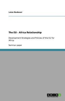 The Eu - Africa Relationship - Lukas Neubauer