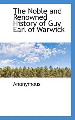 Paperback The Noble and Renowned History of Guy Earl of Warwick Book