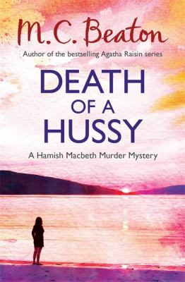 Death of a Hussy (Hamish Macbeth) 1472105249 Book Cover