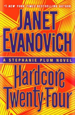 Hardcore Twenty-Four - Book #24 of the Stephanie Plum