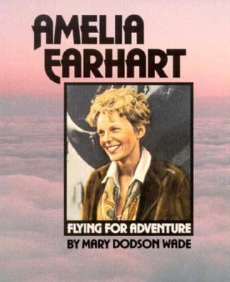 Amelia Earhart: Flying for Adventure - Book  of the Gateway Biographies