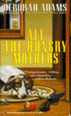 All the Hungry Mothers - Book #4 of the Jesus Creek Mystery