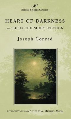 Heart of Darkness and Selected Short Fiction 1593080212 Book Cover