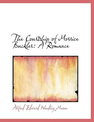 Paperback The Courtship of Morrice Buckler : A Romance Book