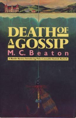 Death of a Gossip (Hamish Macbeth Mysteries, No... 0312186371 Book Cover