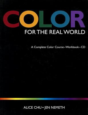 Color for the Real World - Alice Chu; Jen Nemeth