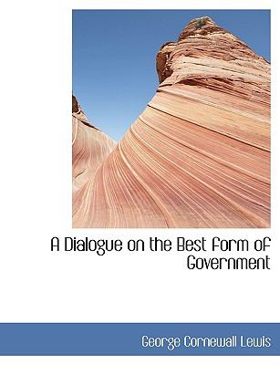 Paperback A Dialogue on the Best Form of Government Book