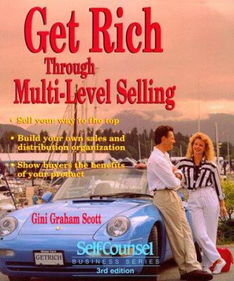 Get Rich Through Multi-Level Selling : Build Your Own Sales and Distribution Organization - Gini Graham Scott