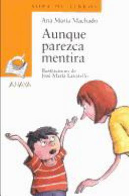 Aunque Parezca Mentira - Ana Mar?a Machado