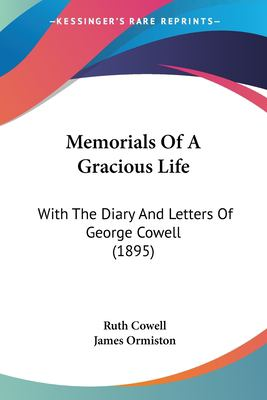 Paperback Memorials of a Gracious Life : With the Diary and Letters of George Cowell (1895) Book