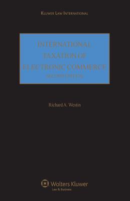 International Taxation of Electronic Commerce Second Edition - Richard Westin