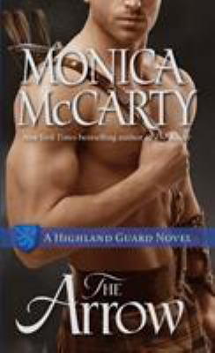 Mass Market Paperback The Arrow : A Highland Guard Novel Book