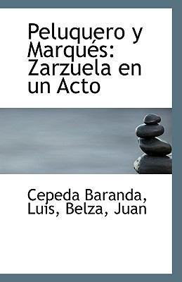 Paperback Peluquero y Marqu?s : Zarzuela en un Acto Book
