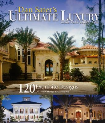 Dan Sater's Ultimate Luxury Home Plan... book by Dan F. Sater II on sater luxury house plans, stephen fuller plans, garages with apartments plans,