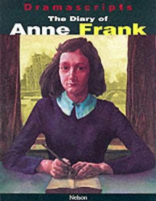 Diary of Anne Frank: The Play (Dramascripts) 0174325509 Book Cover
