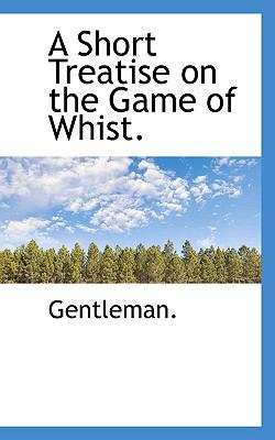 Paperback A Short Treatise on the Game of Whist Book