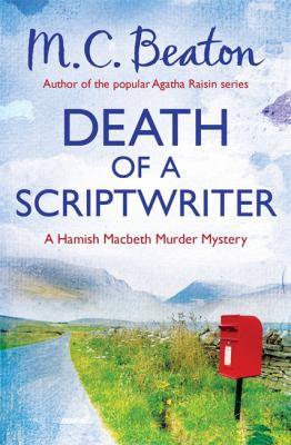 Death of a Scriptwriter (Hamish Macbeth) 1472105338 Book Cover