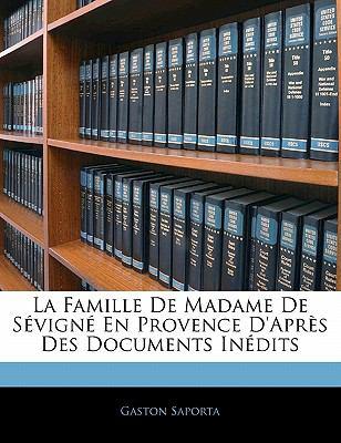 Paperback La Famille de Madame de S?vign? en Provence D'Apr?s des Documents In?dits Book