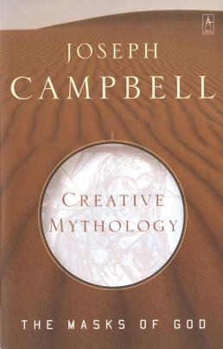 Creative Mythology: The Masks of God 4 - Book #4 of the Masks of God