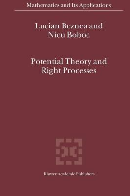 Potential Theory and Right Processes - Lucian Beznea; Nicu Boboc