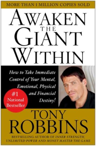 Paperback Awaken the Giant Within : How to Take Immediate Control of Your Mental, Emotional, Physical and Financial Destiny Book