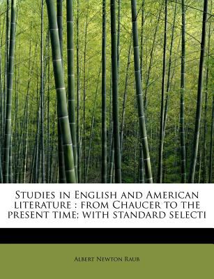 Paperback Studies in English and American Literature : From Chaucer to the present time; with standard Selecti Book