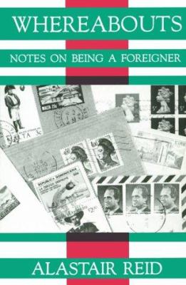 Whereabouts : Notes on Being a Foreigner - Alastair Reid