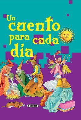 Un Cuento para Cada Dia - Susaeta Ediciones; Equipo Susaeta