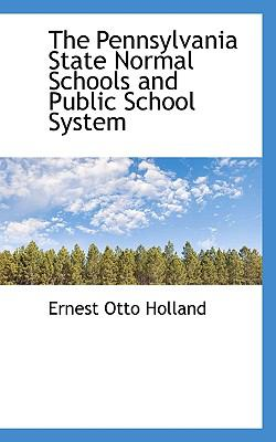 Paperback The Pennsylvania State Normal Schools and Public School System Book