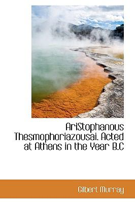 Paperback Aristophanous Thesmophoriazousai Acted at Athens in the Year B C Book