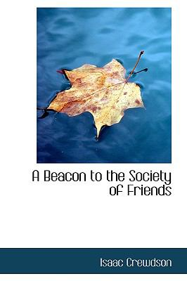 Paperback A Beacon to the Society of Friends Book