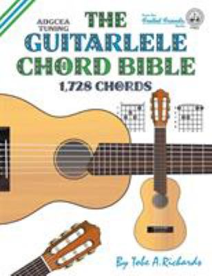 The Guitalele Chord Bible: Adgcea... book by Tobe A. Richards
