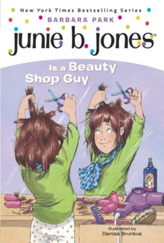 Junie B. Jones Is a Beauty Shop Guy - Book #11 of the Junie B. Jones