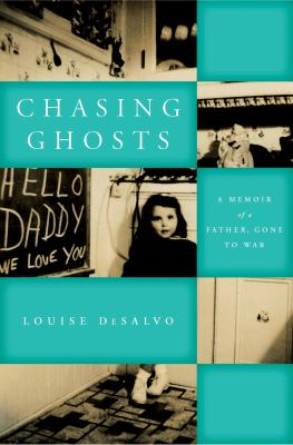 Chasing Ghosts: A Memoir of a Father,    book by Louise DeSalvo