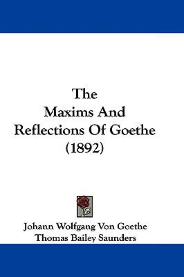 Hardcover The Maxims and Reflections of Goethe Book