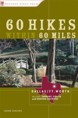 60 Hikes Within 60 Miles: Dallas, Fort Worth: Includes Tarrant, Collin and Denton Counties (60 Hikes within 60 Miles) - Book  of the 60 Hikes Within 60 Miles