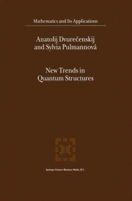 New Trends in Quantum Structures - Anatolij Dvurecenskij; Sylvia Pulmannov?