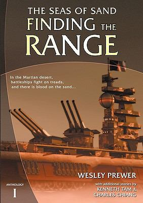 Finding the Range : The Seas of Sand Anthology I - Charles Chiang; Kenneth Tam; Wesley Prewer