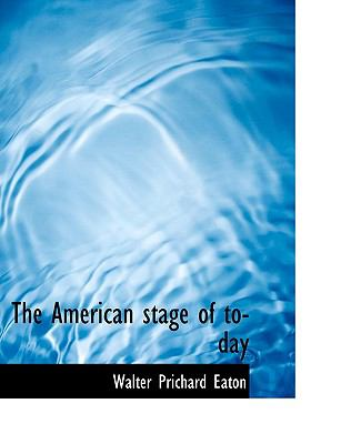 Paperback The American Stage of To-Day Book