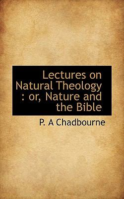 Paperback Lectures on Natural Theology : Or, Nature and the Bible Book