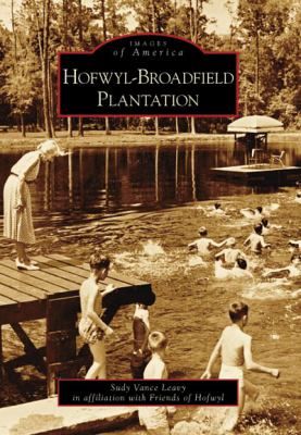 Hofwyl-Broadfield Plantation - Book  of the Images of America: Georgia