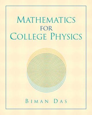 Mathematics for College Physics book by Biman Das