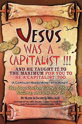 Jesus Was a Capitalist - Suzie; David S. Wells; Ha